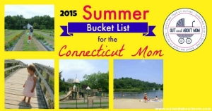Summer-Bucket-List-for-the-Connecticut-Mom_2015_Out-and-About-Mom_facebook-2