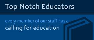 top-notch educators